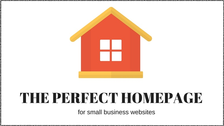 5 Things to Create Perfect Homepage for Small Business Websites