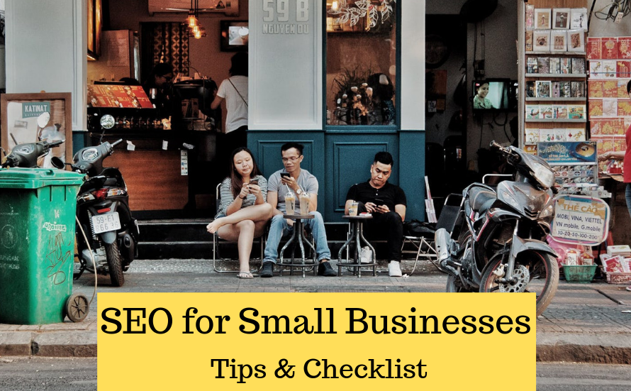 SEO for Small Businesses – Local Marketing Checklist & Tips for 2019