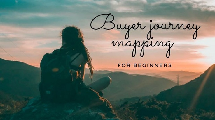 Understanding Customers With Buyer Journey Mapping – Beginners Guide