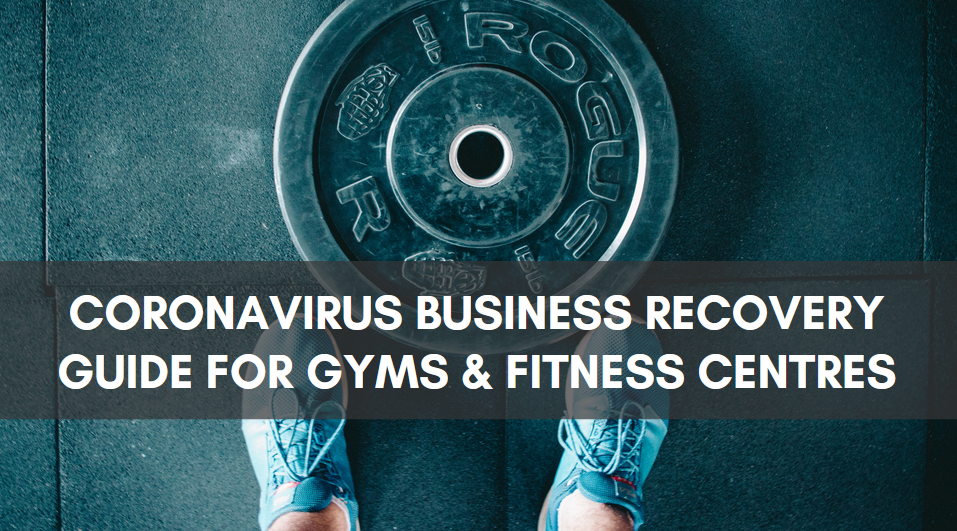 Coronavirus Business Recovery Guide For Gyms & Fitness Centres