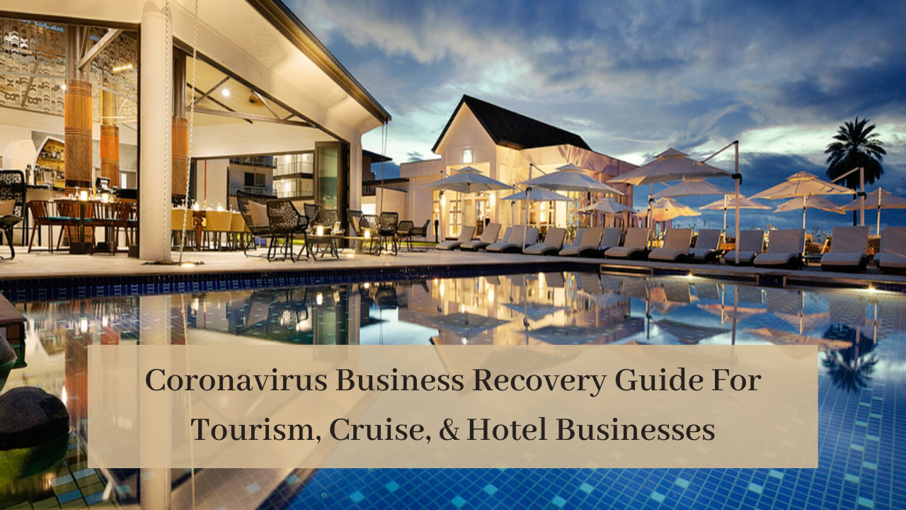 Coronavirus Business Recovery Guide For Tourism, Cruise, & Hotel Businesses
