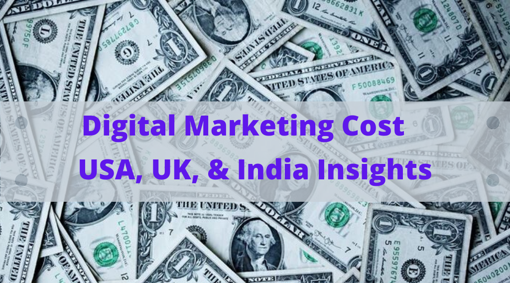 How Much Does Digital Marketing Cost – USA, UK, & India Insights
