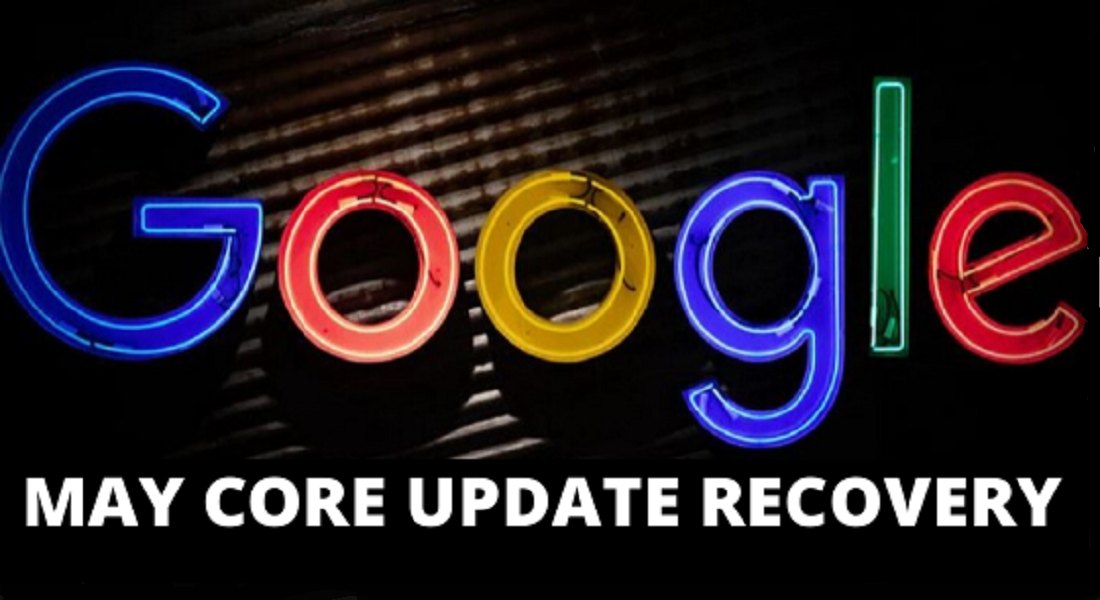 Google's May 2020 Core Update Recovery Guide For Businesses