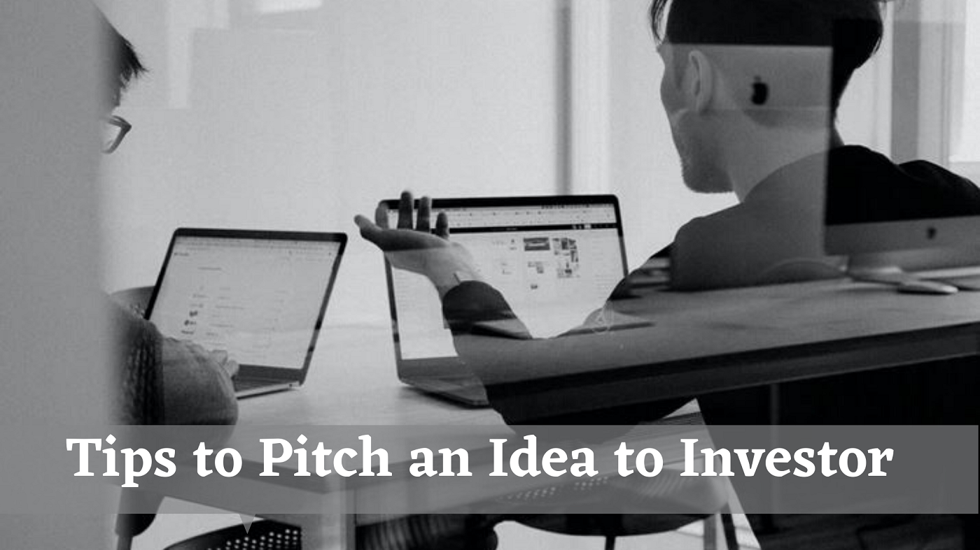 How to Pitch an Idea to Investors – 11 Tips and Ideas