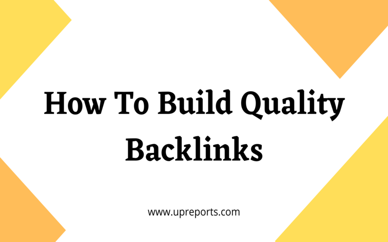 How to Build Quality Backlinks – Best Practices for SEO 2020-21