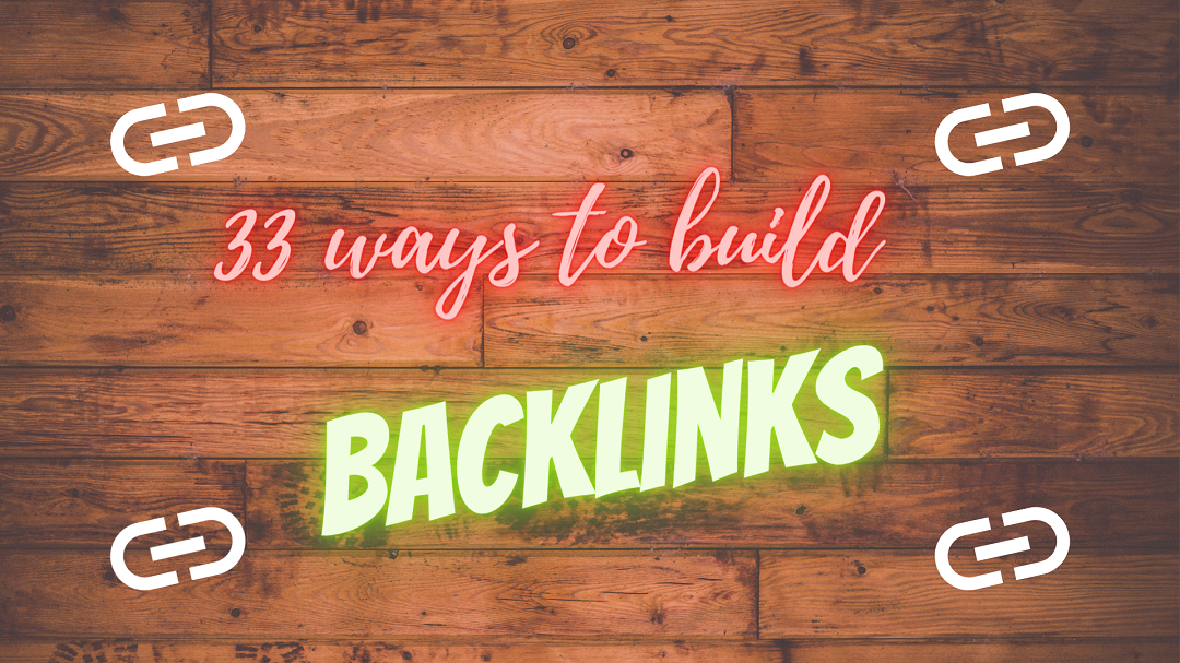 33 Link Building Techniques & Strategies For Massive Backlinks in 2021