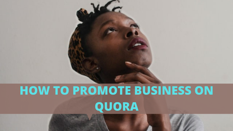 How to promote business on Quora: Beginners marketing guide