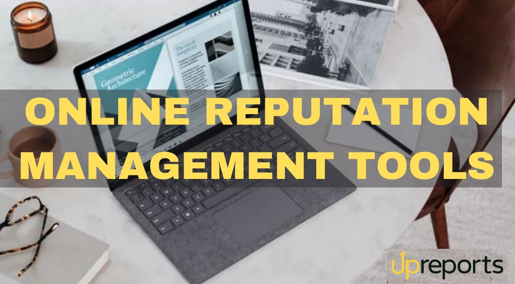 Online Reputation Management Tools To Monitor Internet in 2021