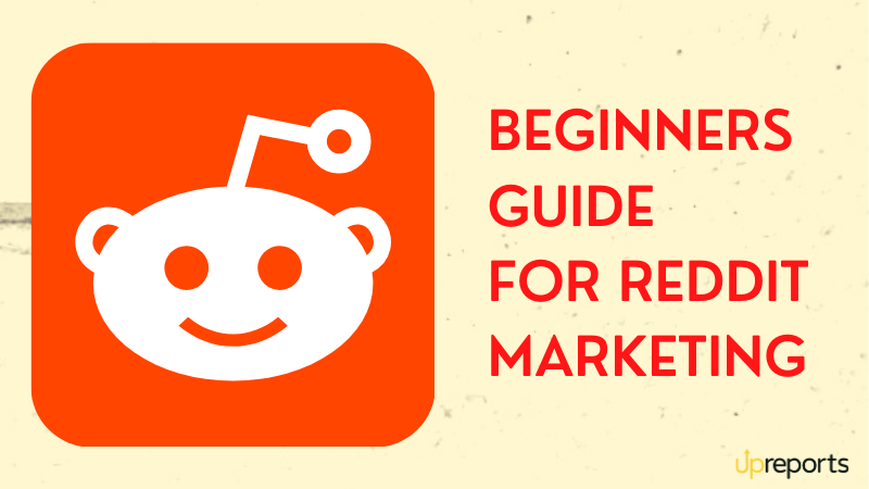 Reddit Marketing for Beginners to Rule First Page of Internet