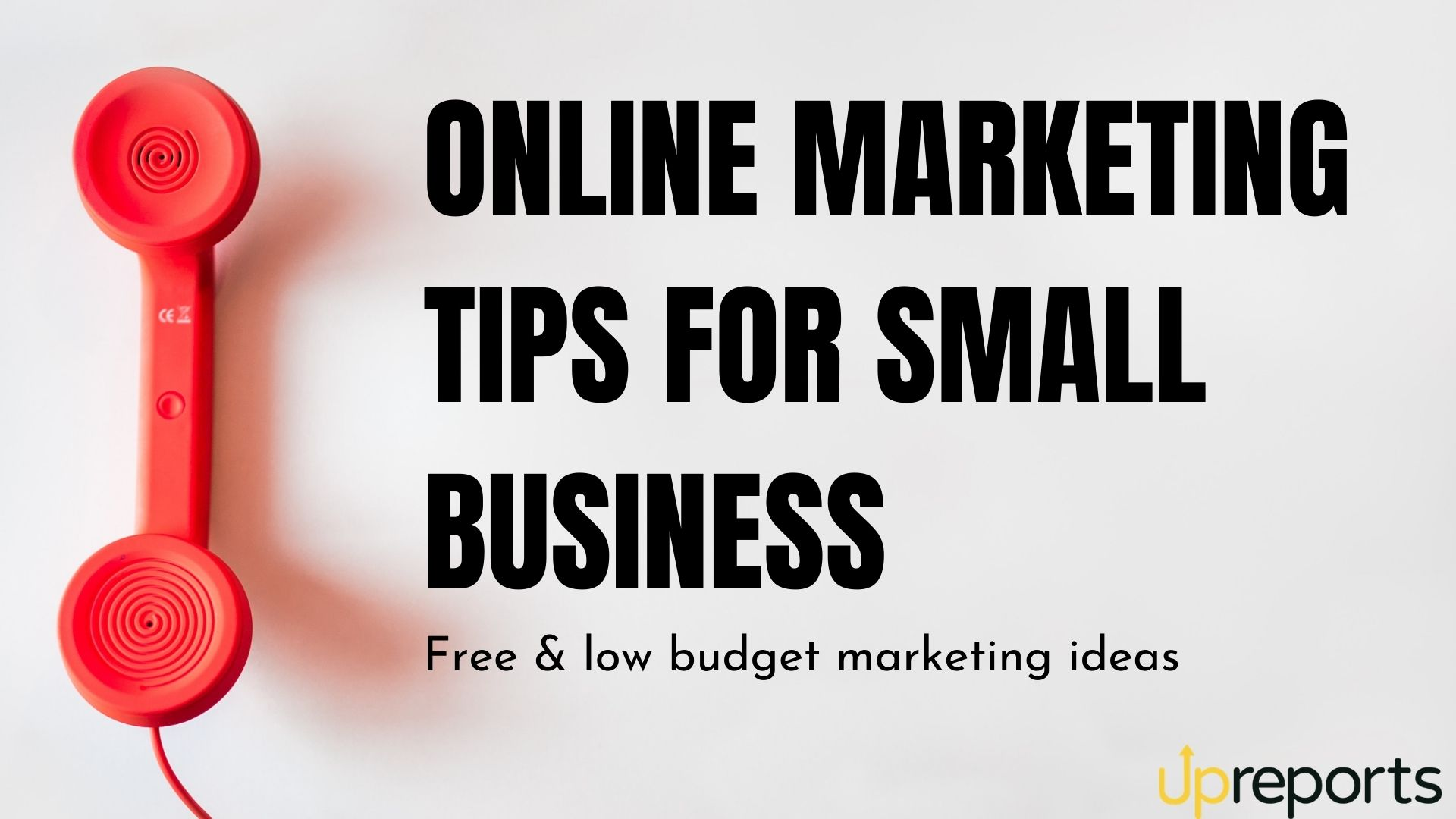 Marketing Tips for Small Business: Free & Low Budget