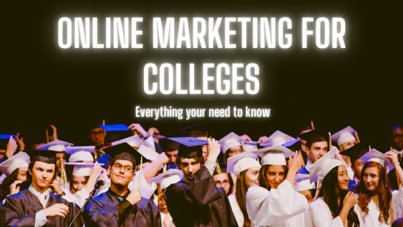 Marketing For Colleges: Meaning, Benefits, & DIY Tips