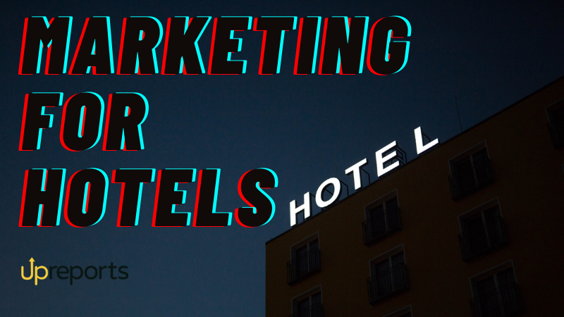 Marketing for Hotels: Everything You Need to Know
