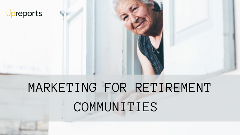 Marketing for Retirement Communities: Benefits & Tips