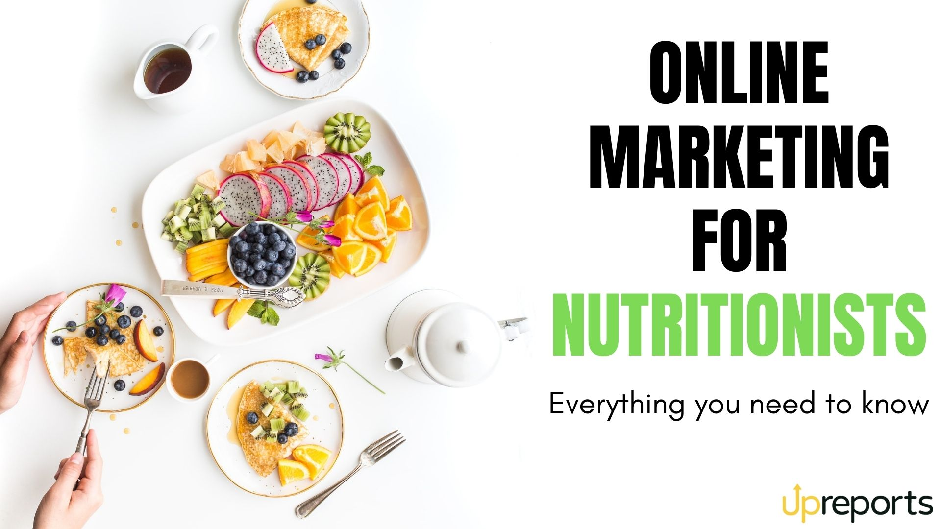 Online Marketing for Nutritionists: Everything You Need to Know