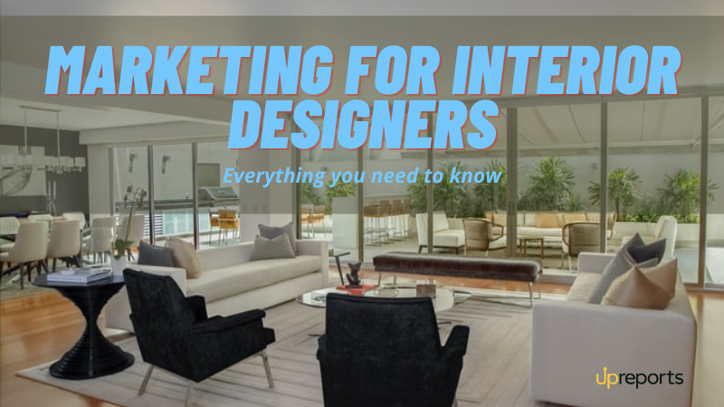 Marketing for Interior Designers: Everything You Need to Know