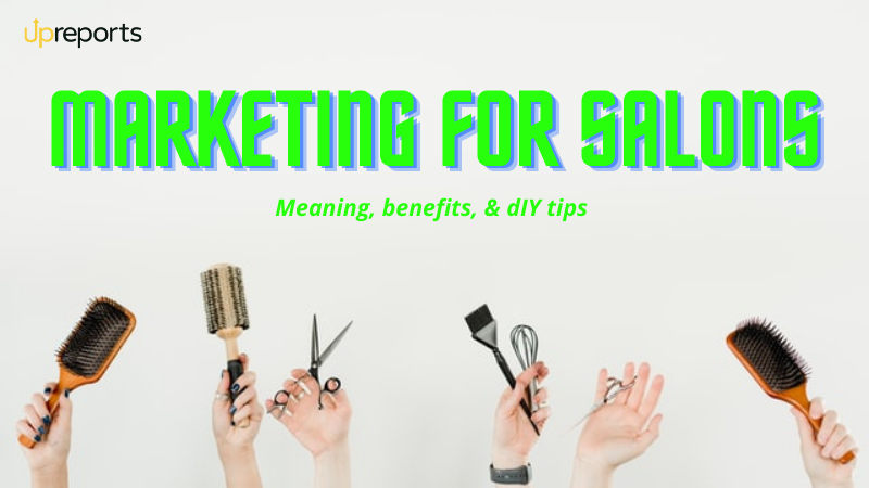 Marketing for Salons: Meaning, Benefits, & DIY Tips